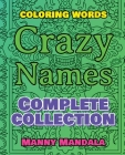 CRAZY NAMES - Complete Collection - Coloring Words - Coloring Book: Color Mandala and Relax - 200 Weird Words - 200 Weird Pictures - 200% FUN - Great Cover Image