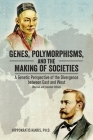 Genes, Polymorphisms, and the Making of Societies: A Genetic Perspective of the Divergence between East and West (Revised and Extended Edition) Cover Image