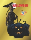Halloween: Halloween Coloring Book: With High Quality and Perfect Images For All Ages, it include 62 amazing coloring pages... Cover Image
