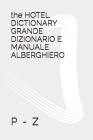 The HOTEL DICTIONARY GRANDE DIZIONARIO E MANUALE ALBERGHIERO: P - Z Cover Image