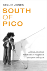 South of Pico: African American Artists in Los Angeles in the 1960s and 1970s Cover Image