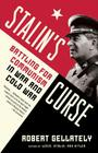Stalin's Curse: Battling for Communism in War and Cold War Cover Image