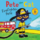 Pete the Cat: Firefighter Pete: Includes Over 30 Stickers! Cover Image