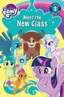 My Little Pony: Meet the New Class (Passport to Reading Level 1) Cover Image