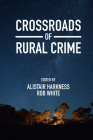 Crossroads of Rural Crime: Representations and Realities of Transgression in the Australian Countryside Cover Image