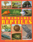 Remarkable Reptiles: Discover the World's Extreme Reptiles, from the Thorny Devil with Two Heads to the Rather Aptly Named Stinkpot Turtle Cover Image