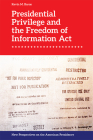 Presidential Privilege and the Freedom of Information ACT Cover Image