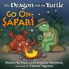 The Dragon and the Turtle Go on Safari Cover Image
