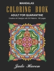 Mandalas Coloring Book Adult for Quarantine: Relieving stress with art is a recognised form of art therapy now. You may find stress relief by painting Cover Image
