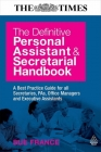The Definitive Personal Assistant and Secretarial Handbook: A Best Practice Guide for All Secretaries, Pas, Office Managers and  Cover Image
