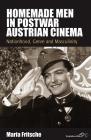 Homemade Men in Postwar Austrian Cinema: Nationhood, Genre and Masculinity (Film Europa #15) Cover Image