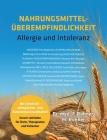 Nahrungsmittelüberempfindlichkeit: Allergie und Intoleranz bei chronisch allergischen- und Autoimmunkrankheiten Cover Image