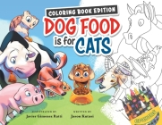 Dog Food Is For Cats: Coloring Book Edition Cover Image