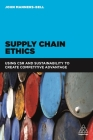 Supply Chain Ethics: Using Csr and Sustainability to Create Competitive Advantage Cover Image