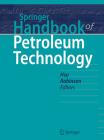 Springer Handbook of Petroleum Technology (Springer Handbooks) Cover Image