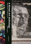 A Street Art Anthology: From Graffiti to Contextual Art Cover Image