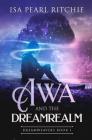 Awa and the Dreamrealm: Dreamweavers Book 1 Cover Image