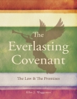 The Everlasting Covenant: The Law & the Promises Cover Image