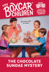 The Chocolate Sundae Mystery (The Boxcar Children Mysteries #46) Cover Image
