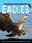 Eagles (Amazing Animal Hunters) Cover Image