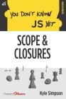 You Don't Know JS Yet: Scope & Closures Cover Image