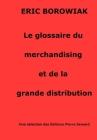 Le glossaire du merchandising et de la grande distribution: Merchandising de la distribution Cover Image