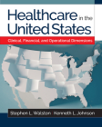 Healthcare in the United States: Clinical, Financial, and Operational Dimensions Cover Image
