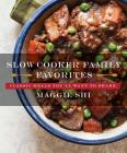 Slow Cooker Family Favorites: Classic Meals You'll Want to Share (Best Ever) Cover Image