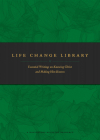 Life Change Library: Essential Writings on Knowing Christ and Making Him Known Cover Image
