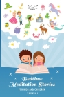 Bedtime Meditation Stories for Kids and Children: Stories to Promote Mindfulness, Help Your Kids Fall Asleep, and Defeat Insomnia and Sleep Problems f Cover Image