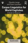 Corpus Linguistics for World Englishes: A Guide for Research (Routledge Corpus Linguistics Guides) Cover Image