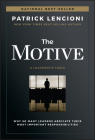 The Motive: Why So Many Leaders Abdicate Their Most Important Responsibilities Cover Image