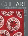 2016 Quilt Art Engagement Calendar Cover Image