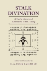 Stalk Divination: A Newly Discovered Alternative to the I Ching Cover Image