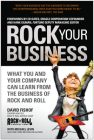 Rock Your Business: What You and Your Company Can Learn from the Business of Rock and Roll Cover Image