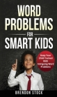 Word Problems For Smart Kids: Keep Your Child Trained With Intriguing Word Problems Cover Image