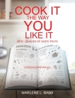 Cook It The Way You Like It with Legacies of God's Truth Cover Image