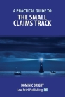 A Practical Guide to the Small Claims Track Cover Image