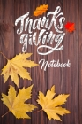 Thanksgiving Notebook: 100 Days Daily Writing Today I am grateful for... (Practice Gratitude) Cover Image