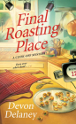 Final Roasting Place (A Cook-Off Mystery #2) Cover Image