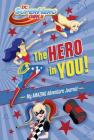 The Hero in You!: My Amazing Adventure Journal (DC Super Hero Girls) Cover Image