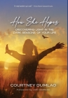 How She Hopes: Discovering Light in The Dark Seasons of Your Life Cover Image
