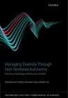 Managing Diversity Through Non-Territoral Autonomy: Assessing Advantages, Deficiencies, and Risks Cover Image