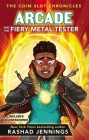 Arcade and the Fiery Metal Tester Cover Image