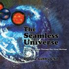 The Seamless Universe: A Discovery Guide Through Our Great Heritage Cover Image