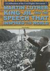 Martin Luther King Jr. and the Speech That Inspired the World (Celebration of the Civil Rights Movement) Cover Image
