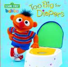 Too Big for Diapers (Sesame Street) Cover Image
