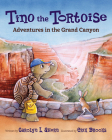 Tino the Tortoise: Adventures in the Grand Canyon Cover Image