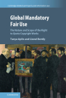 Global Mandatory Fair Use: The Nature and Scope of the Right to Quote Copyright Works (Cambridge Intellectual Property and Information Law #56) Cover Image