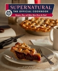 Supernatural: The Official Cookbook: Burgers, Pies, and Other Bites from the Road (Science Fiction Fantasy) Cover Image